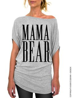 """Use coupon code """"pinterest"""" Mama Bear - Gray Longer Length Slouchy Tee (Small - Plus Sizes) by DentzDesign"""