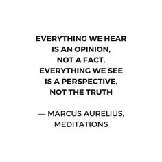 'Stoic Inspiration Quotes - Marcus Aurelius Meditations - Everything we hear is an opinion not a fact' Canvas Print by IdeasForArtists Truth Quotes, Wisdom Quotes, Words Quotes, Quotes To Live By, Life Quotes, Daily Quotes, Sayings, Marcus Aurelius Meditations, Opinion Quotes