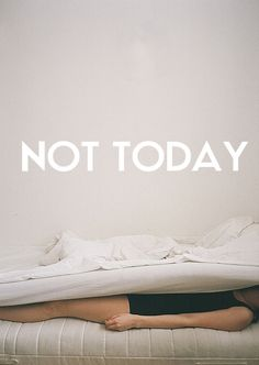 Not today. #Insomnia #CircadianRhythm #SleepDisorder #Pacing #Recovery #Pain #Tired #Exhausted #Fatigue #ChronicFatigue #Rest #Nap #Sleep #DisabilityNinjas #Disability #ChronicIllness #ChronicPain #InvisibleIllness