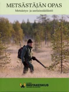 Metsästäjän opas : metsästys- ja aselainsäädäntö. Erillinen lakiosa täydentämään vanhempaa metsästäjänopasta. Tässä oppaassa kaikki lakimuutokset päivitettynä.