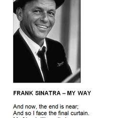 The famous song of Frank Sinatra with a word list (vocabulary) and 2 students have to open the brackets to put the verbs into present the students have to put verbs Frank Sinatra My Way, The End Is Near, Present Perfect, Vocabulary, Student, Songs, School, Face, Faces