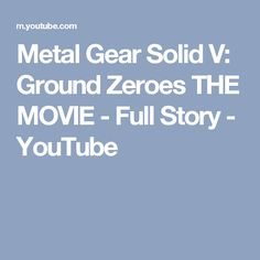 Metal Gear Solid V: Ground Zeroes THE MOVIE - Full Story - YouTube