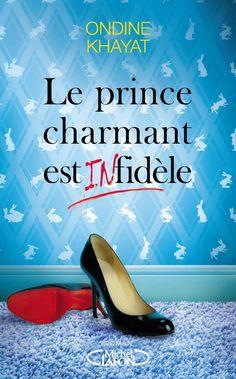 Le prince charmant est infid�le - Ondine Khayat