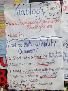Great anchor chart for teaching students to make quality comments on Kidblog (good for comments on peer's work, too)