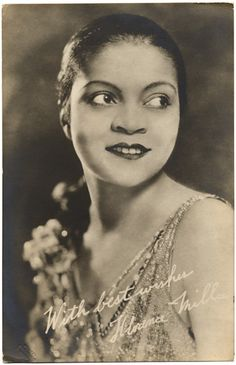 """Florence Mills in 1923. She was born in 1895, to ex-slaves in a Washington, D.C. slum. By the age of four, she was performing on stage. By the 1920s, she was the toast of Broadway and London and the first black woman featured in Vogue.   Her trademark song, 'I'm a Little Blackbird Looking for a Bluebird' was a protest against racial inequality. Mills died in 1927, aged only 31."""