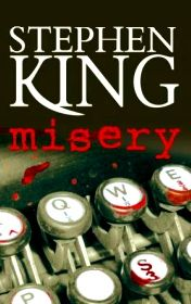Misery - Stephen King one of those page turning books that really gets your heart beating ;-)