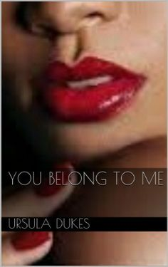 11/17/13 3.7 out of 5 stars You Belong To Me by Ursula Dukes, http://www.amazon.com/dp/B00DG4PJNU/ref=cm_sw_r_pi_dp_b5tIsb18GTY5K