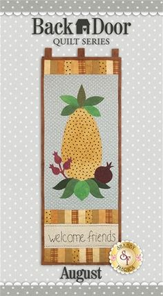 """Back Door Wall Hanging Kit (Pre-fused & Laser Cut) - Welcome Friends Brighten up your home each month of the year with a Back Door Wall Hanging! These beautiful wall hangings were designed by Cottage Creek Quilts and recolored by Jennifer Bosworth of Shabby Fabrics. This applique kit is for the August design. Wall Hanging measures 11½"""" x 30"""""""