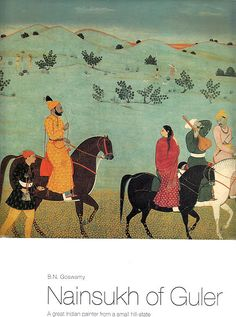 Nainsukh of Guler – A Great Indian Painter from a Small Hill-State