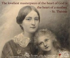 The loveliest masterpiece of God is the heart of a mother - St. Therese of Lisieux Sainte Therese De Lisieux, Ste Therese, Catholic Quotes, Religious Quotes, Catholic Saints, Roman Catholic, Saint Quotes, Blessed Mother, Daily Devotional