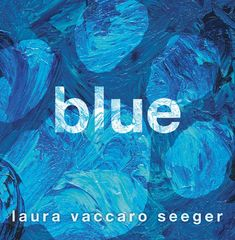 Blue by Laura Vaccaro Seeger. (New York : Roaring Brook Press, Illustrations and simple, rhyming text celebrate the many shades of blue seen during the relationship of a boy and his dog as the boy grows from a baby to an adult. New Books, Good Books, Library Books, Love Book, This Book, Kindergarten Books, Life Symbol, Children's Picture Books, Blue Books