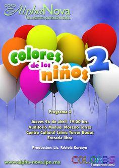Colores de los Niños Jueves 26 de abril, 19:00 horas  Auditorio Manuel Moreno Torres Centro Cultural Jaime Torres Bodet, Zacatenco