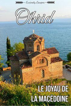 Ohrid: le joyau de la Macédoine, voire même des Balkans