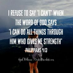 """I refuse to limit what God can do in my life by saying """"I can't"""" when His word tells me """"I can do all things through Him who gives me strength"""" Philippians 4:13 Mompreneur. Inspirational Quotes for Female Entrepreneurs. Lady Boss. Creative Momista. Game Changer. Brave. Fearless. Unstoppable. Courageous. Women Warriors For God."""