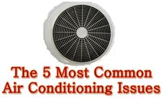 The 5 Most Common Air Conditioning Issues