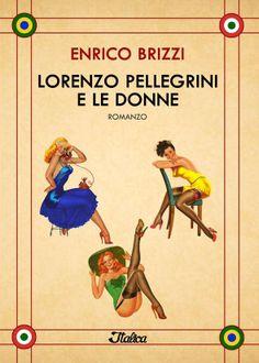 """""""Lorenzo Pellegrini e le donne"""" di Enrico Brizzi"""