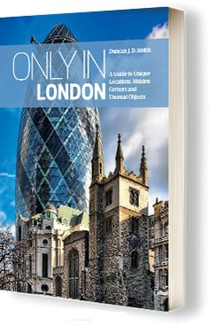 """Only in London"" coming May 2015! Explore unique, hidden and unusual London with The Urban Explorer. More details at www.onlyinguides.com"
