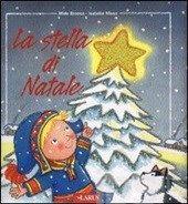 La stella di Natale - Branca Mido; Misso Isabella - Libro - Larus - Arcobaleno - IBS