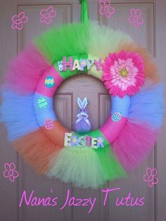 Easter Wreath - Happy Easter Tulle Wreath from Nana's Jazzy Tutus Easter Wreaths, Holiday Wreaths, Holiday Crafts, Holiday Fun, Spring Wreaths, Summer Wreath, Tulle Crafts, Wreath Crafts, Diy Wreath
