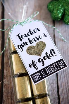 Teacher You Have A Heart Of Gold | St. Patrick's Day Teacher Gift #appreciationgifts