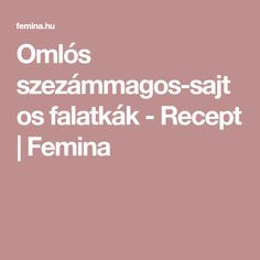 Omlós szezámmagos-sajtos falatkák - Recept | Femina