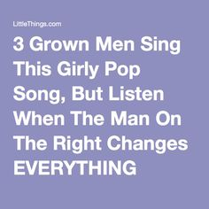 3 Grown Men Sing This Girly Pop Song, But Listen When The Man On The Right Changes EVERYTHING