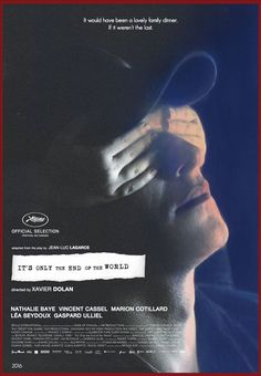 It's On;y the End of the World by Xavier Dolan