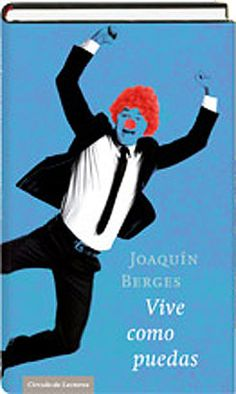 Vive como puedas- Joaquín Berges