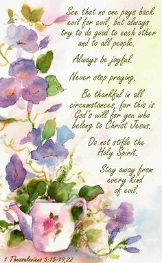 1 Thessalonians 22 Precious Sisters, I've prayed asking Jesus to watch over you keep you in His care tonight. I dearly love you all, hugs! Wisdom Quotes, Bible Quotes, Jesus Quotes, 1 Thessalonians 5, Favorite Bible Verses, Bible Scriptures, Faith Bible, Bible Prayers, New Testament