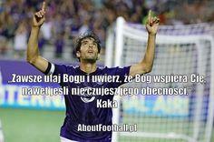 Kaka cytaty piłkarskie Zawsze ufaj Bogu #kaka #cytaty #pilkanozna #futbol #sport #motywacja #trening #bog