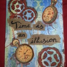 Time is an illusion... Mix-media and collage postcard. Handmade with acrylics and watercolors #postcards #postcard #tarjetas #postal #handmade #hechoamano #hechoenasturias #scrapbooking #scrapbokingcasero #mixmedia #mixmediaart #diy #diycasero #collage #recycled #reciclado #crafts #snailmail #time #illusion #Asturias