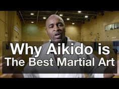 Why Aikido is the Best Martial Art - YouTube