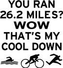 Well, I wouldn't quite call it a cool down after a 2.4mile swim, and 112mile bike, but nonetheless - funny.