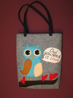 Owl you need is love - cute felt TOTE BAG