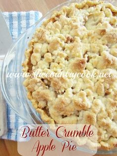 Butter Crumble Apple Pie recipe from The Country Cook. This recipe uses Wham Bam Pie Crust to make this super easy and the butter crumble is what makes this one over the top delicious!