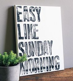 Easy Like Sunday Morning An ode to our favorite day of the week. This typographic artwork will add a bold statement to your decor. The quote is painted on the cotton canvas using acrylic paint on Sunday Morning Quotes, Easy Like Sunday Morning, Good Morning Good Night, Morning Messages, Happy Sunday, Canvas Quotes, Wall Art Quotes, Quote Wall, Art Wall Kids