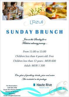 Sunday Brunch at Haute Rive Resort & Spa. Info: 402 3700