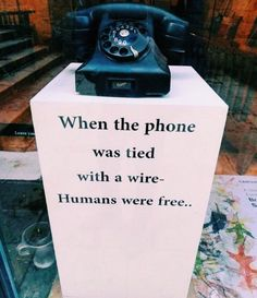 We are all prisoners to mobile phone now. Use some tech free time everyday, spend it actually talking to people. True Quotes, Great Quotes, Quotes To Live By, Funny Quotes, Inspirational Quotes, Qoutes, Poetry Quotes, Words Quotes, Sayings