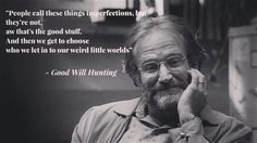 so much harder now that you're gone.my favorite Robin quote in GWH. Hits so much harder now that you're gone.my favorite Robin quote in GWH.Hits so much harder now that you're gone.my favorite Robin quote in GWH. Good Will Hunting Quotes, Great Quotes, Inspirational Quotes, Film Quotes, Words Quotes, Quotes Quotes, Robin Williams Quotes, Favorite Movie Quotes, Favorite Things