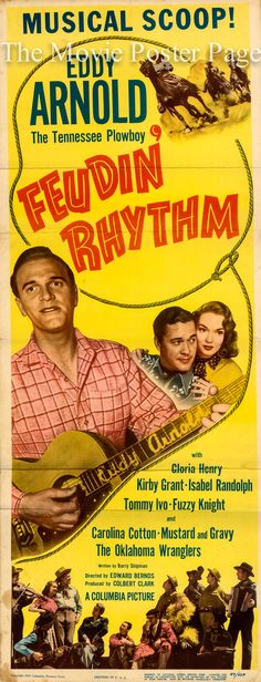 Feudin' Rhythm (1949)Stars: Eddy Arnold, Gloria Henry, Kirby Grant ~ Director: Edward Bernds Old Country Music, Country Singers, Cinema Box, Fan Poster, Columbia Pictures, Hillbilly, Classic Movies, Film Posters, Vintage Movies
