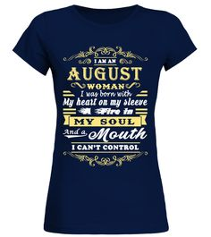 # I'M AN AUGUST WOMAN. I WAS BORN WITH MY HEART ON MY SLEEVE… .  See more AUGUST designs at 2 link below:https://www.teezily.com/stores/august_woman_tshirt_birthdayhttps://www.teezily.com/stores/i-am-an-august-girl-tshirtOr search for your dreams here:Special Offer, not available anywhere else!      Available in a variety of styles and colors      Buy yours now before it is too late!      Secured payment via Visa / Mastercard / Amex / PayPal / iDeal      How to place an order…