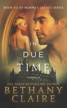 In Due Time is Book 4.5 (a novella) in Morna's Legacy Series and will be available late summer 2014.