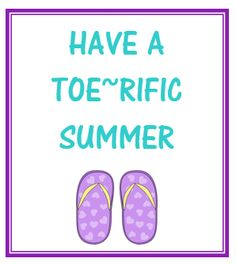 Have a Toe-rific Summer Gift Tag for Teacher Appreciation Gift
