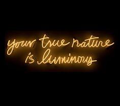 'Your true nature is luminous' Neon by artist Matt Dilling