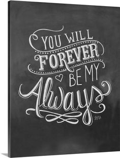 You Will Forever Be My Always Handlettering