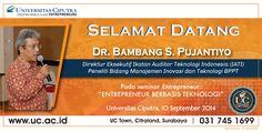 Selamat Datang Dr. Bambang S. Pujantiyo pada Seminar Entrepreneur: Entrepreneur Berbasis Teknologi