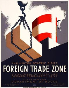 USA, WPA poster. The United States' first foreign trade zone: Staten Island, City of New York, opened February 1, 1937. Artist: Harry Herzog. NYC: WPA Federal Art Project. Publisher: City of New York Depart. of Docks.