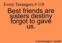 You girls who subsituted for the sisters I never had.... you know who you are. ;)