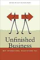 Unfinished business : why international negotiations fail