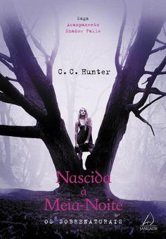 Nascida a Meia-Noite, de C. C. Hunter, retrata a história de Kylie Galen, uma típica adolescente americana com as fantasias, desejos e ...